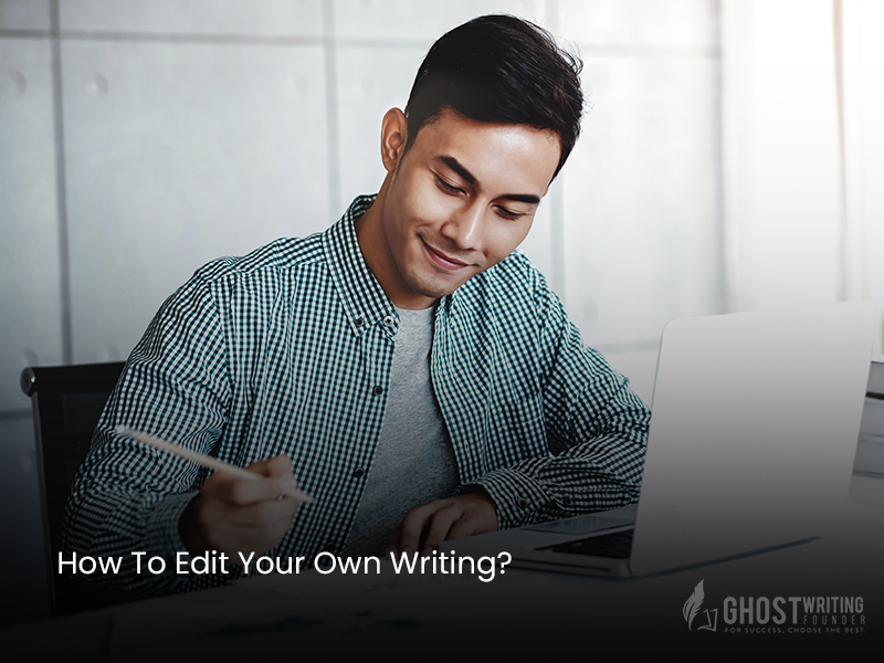 Edit Your Own Writing