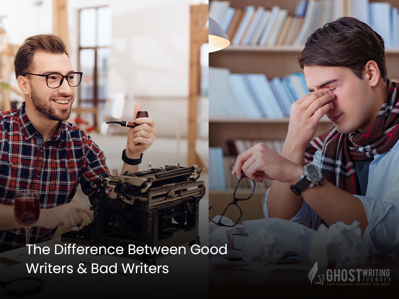 Difference Between Good Writers & Bad Writers