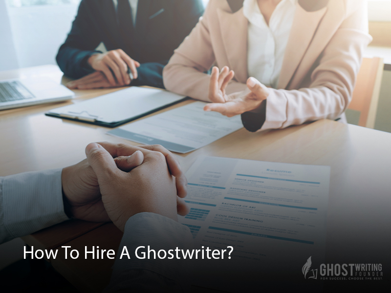 How To Hire A Ghostwriter?