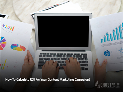 How To Calculate ROI For Your Content Marketing Campaign
