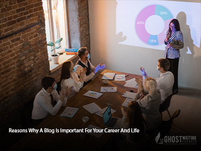 Reasons Why A Blog Is Important For Your Career And Life