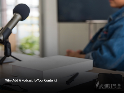 Why Add a Podcast to Your Content-Marketing Strategy